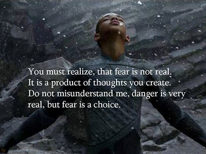fear is a choice when danger is real